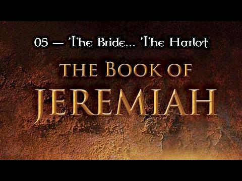 05 — Jeremiah 2:20-37... YHVH's Bride Plays the Harlot