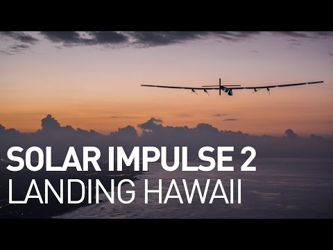 Solar Impulse Airplane: Landing in Hawaii