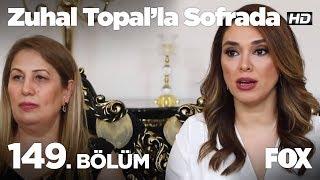 Zuhal Topal'la Sofrada 149. Bölüm