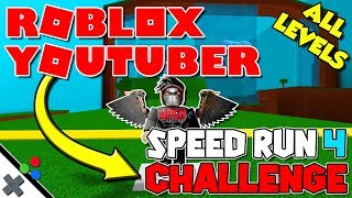 Roblox Speed Run 4 - YouTuber Challenge |  all levels and no deaths