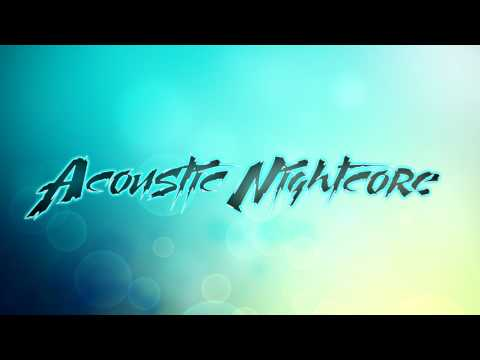 Into You By Ariana Grande - [Acoustic Nightcore Music]