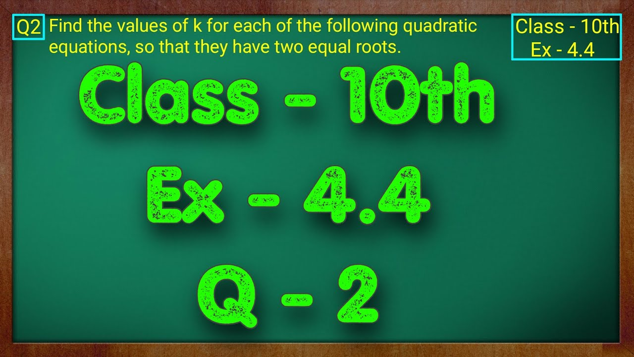 Class - 10 Ex - 4.4 Q2 Maths (Quadratic Equations) NCERT CBSE