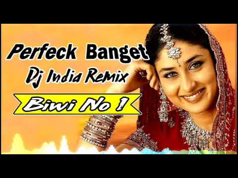 LAGU DJ INDIA REMIX BIWI NO 1 KEREN BUAT PARTY