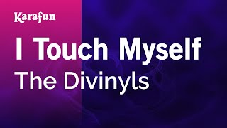 Karaoke I Touch Myself - The Divinyls *
