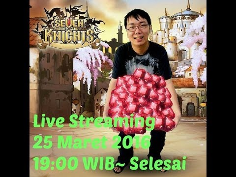 Download Seven Knights - Live Streaming 25 Maret 2016 Part 1