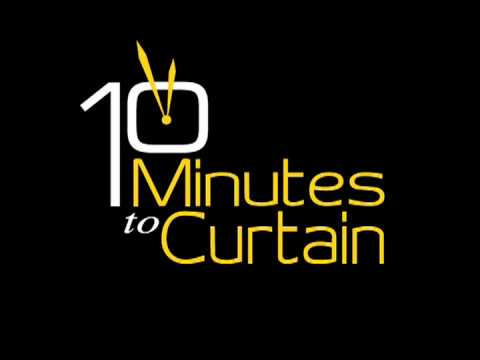 10 Minutes to Curtain Introduction (Episode 3)