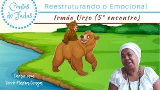 5° Aula do Curso Contos de Fadas com Vovó Maria Conga: Irmão Urso