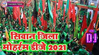 Siwan Jila Muharram Dj 2021    Dj Muharram Nara 2021    Dj Mozammil Babu    Films Music Present
