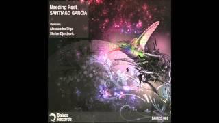 Santiago Garcia - Needing Rest (Stefan Djordjevic Remix)