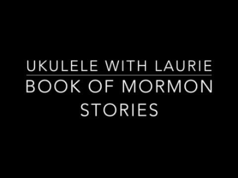 Book of Mormon Stories - Ukulele Tutorial