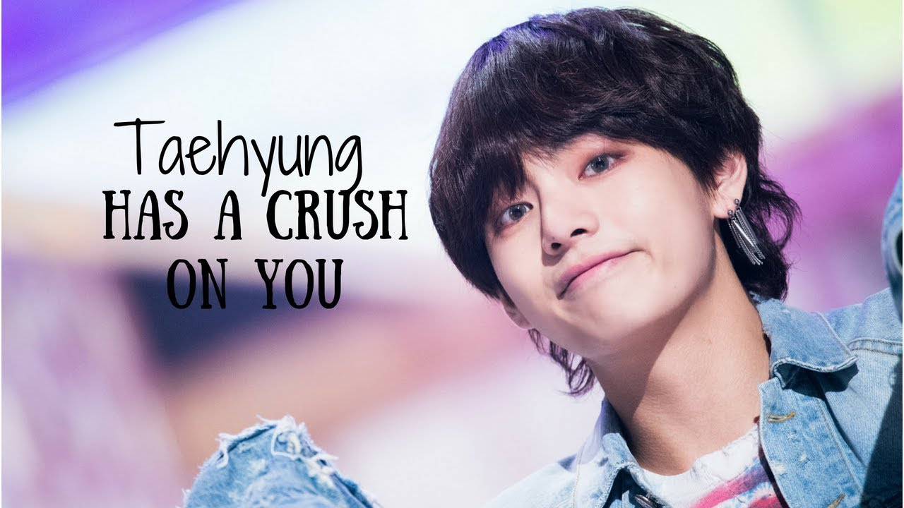 |BTS Imagines| Taehyung has a Crush on you