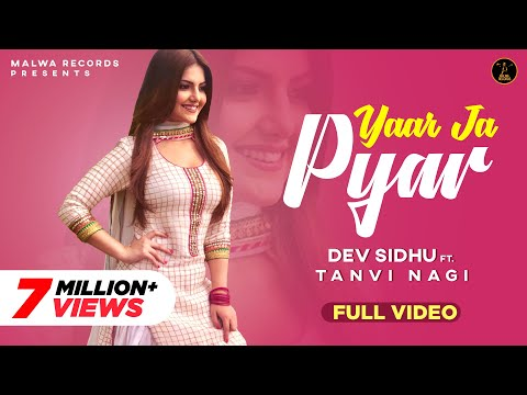 YAAR JA PYAAR - DEV SIDHU | TANVI NAGI | PARDEEP MALAK | LATEST PUNJABI SONG | MALWA RECORDS