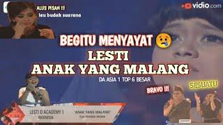 PENJIWAAN KEREN !!! LESTI - ANAK YANG MALANG ( DA ASIA 1 TOP 6)| REACTION