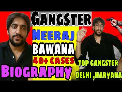Gangster Neeraj bawana full biography lifestyle of top gangster in Delhi haryana . life story