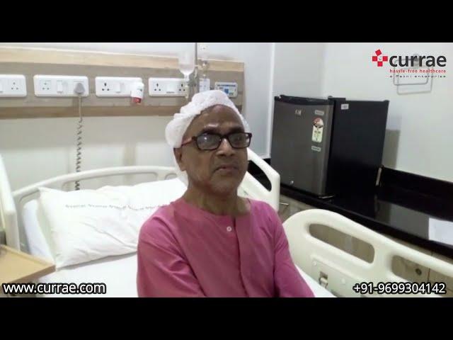 Mr. B N Dussa | Urology Surgery | Dr. Soumyan Dey | Currae Hospitals