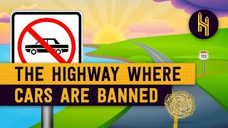 The Highway Where Cars are Banned