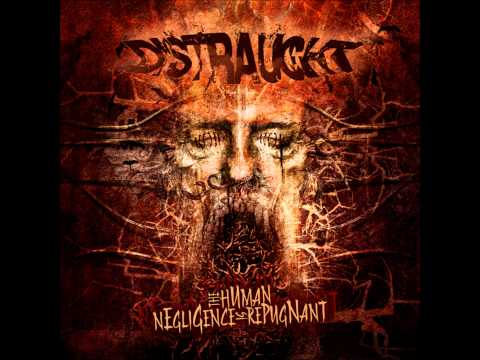 Distraught - The Human Negligence is Repugnant