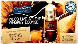 Live at the Whiskey Lounge – Howard Levy, Larry Gray & Miles Levy