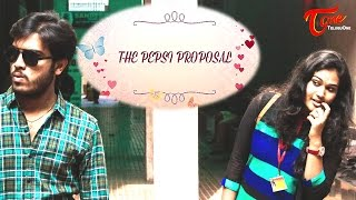 The Pepsi Proposal || Latest Telugu Short Film 2017 || By Pavan Kancharla