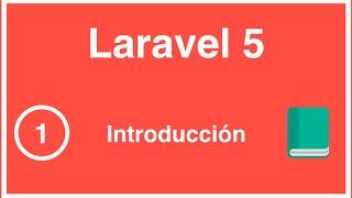 01 - Curso de Laravel 5, Introducción