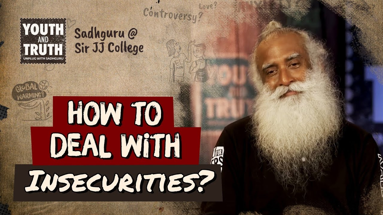 Life and Insecurities - by Sadhguru