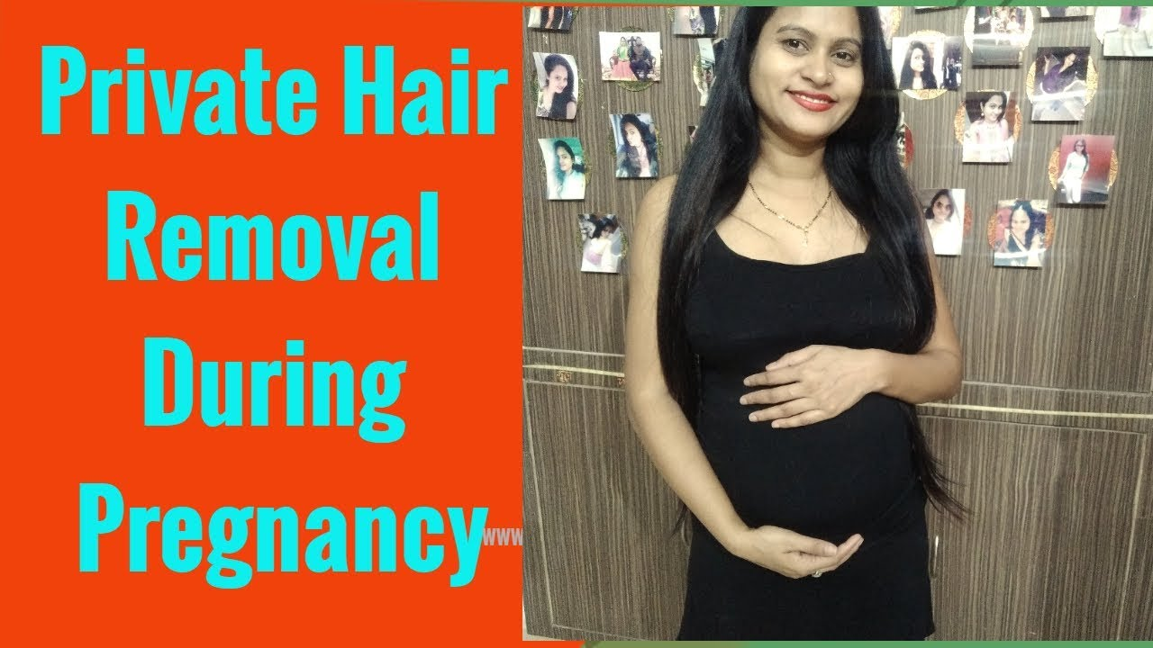 How To Remove Private Hair In Pregnancy Is It Safe To Use Hair