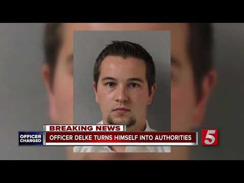 Officer Delke Turns Himself In To Authorities
