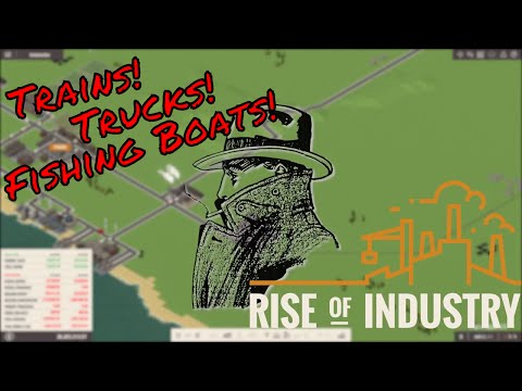 Rise of Industry Gameplay Ep. 01 - Trains, Trucks and Fishing Boats