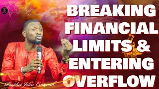 BREAKING FINANCIAL LIMITS | HOW TO ENTER OVERFLOW | 8TH APRIL 2020 | with prophet John Enumah