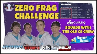 Hysteria | Fortnite - The Zero Frag Challenge - OG Cloud9 Squad w/ Ninja, Fearitself, and VictoryX