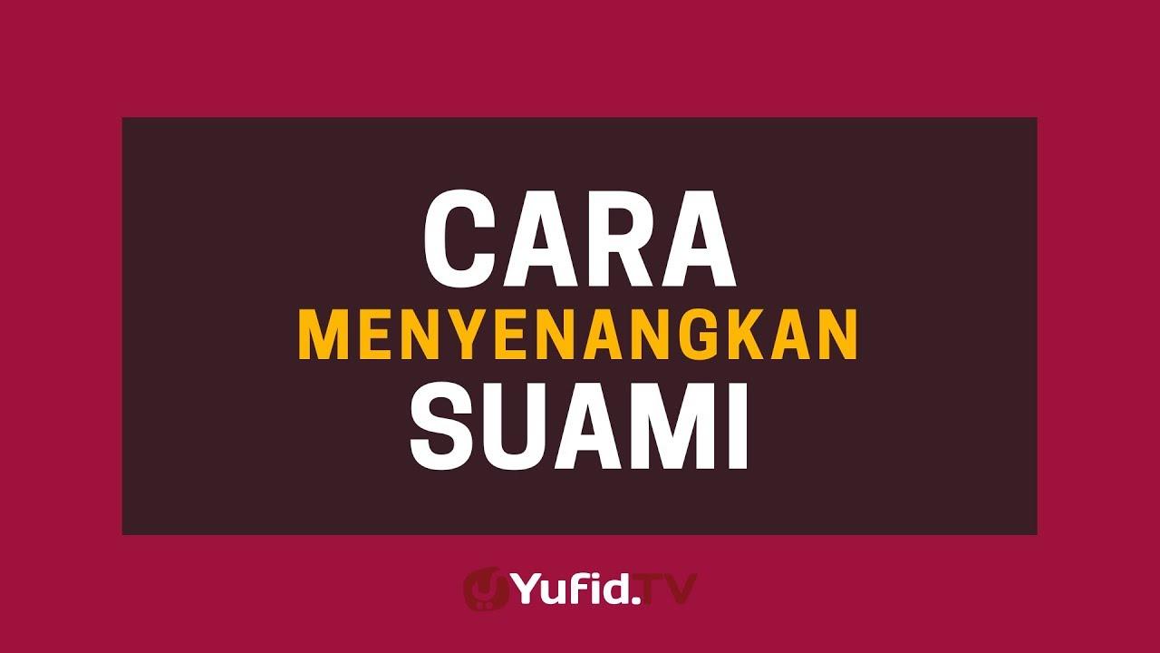Cara Menyenangkan Suami Poster Dakwah Yufid Tv Youtube
