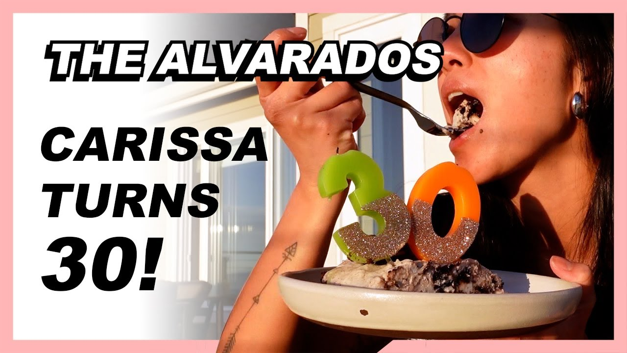 Carissa Turns 30!! - The Alvarados