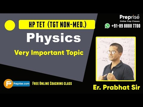 HP TET 2019 || Physics || Very Important Topic || By Er. Prabhat Sir