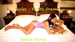 Jaydee - Plastic Dreams [Switch Remix]