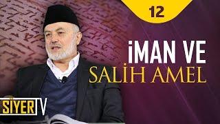 İman ve Salih Amel | Şerafeddin Kalay (12.ders)