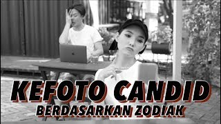 KEFOTO CANDID berdasarkan zodiak