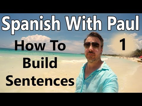 how-to-build-sentences-in-spanish-(episode-1)---learn-spanish-with-paul