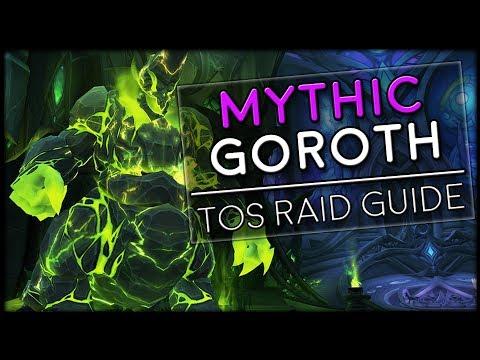 GOROTH MYTHIC - Tomb of Sargeras Raid Guide | World of Warcraft Legion