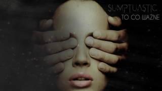 Sumptuastic - To co ważne