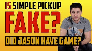 Is Simple Pickup Fake? (did Jason have game?)