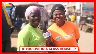 If You Live in a GLASS HOUSE..? | Street Quiz | Funny African Videos | Funny Videos | African Comedy