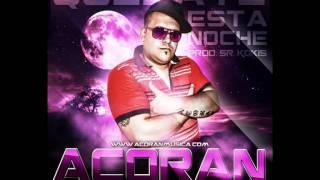 Acoran - Quedate esta noche ( Prod  SR Kokis )
