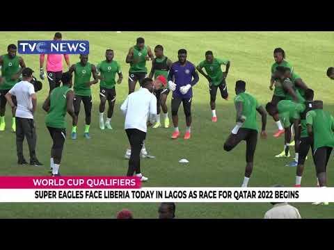 QATAR WORLD CUP QUALIFIERS | Super Eagles Face Liberia In Lagos