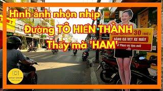 Gửi đến Anh Chị hình ảnh đường TÔ HIẾN THÀNH Sài Gòn ngày nay nhiều thay đổi ✔️ lovely saigon