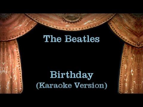The Beatles - Birthday Lyrics (Karaoke Version)