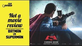Batman v Superman: Dawn of Justice | Not A Movie Review | Sucharita Tyagi | Film Companion