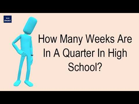 How Many Weeks Are In A Quarter In High School?