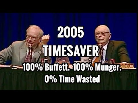 TIMESAVER EDIT - FULL Q&A Warren Buffett Charlie Munger 2005 Berkshire Hathaway Annual Meeting