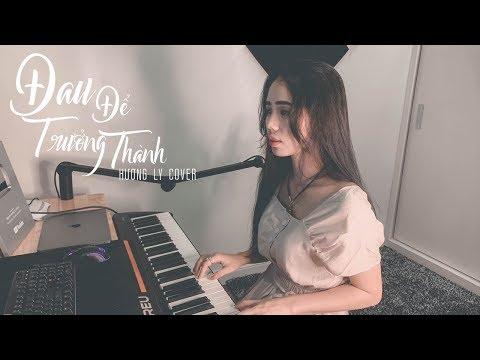 ĐAU ĐỂ TRƯỞNG THÀNH - ONLYC | HƯƠNG LY COVER