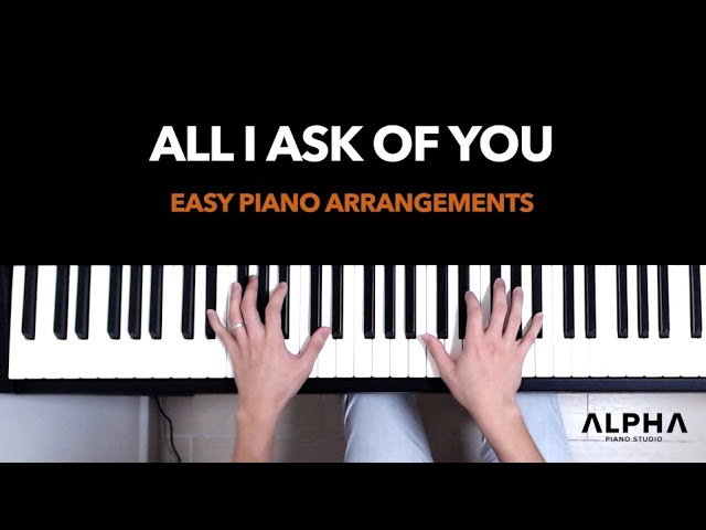 All I Ask of You (The Phantom Of The Opera) - Easy Piano Arrangements (Level: High-Intermediate)